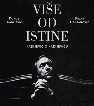 Više od istine: Kadijević o Kadijeviću