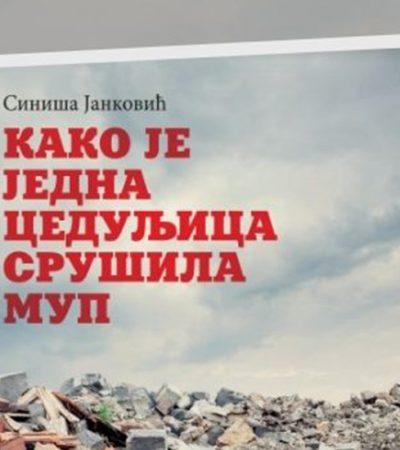 """Objavljena je knjiga """"Kako je jedna ceduljica srušila MUP"""" Siniše Jankovića"""